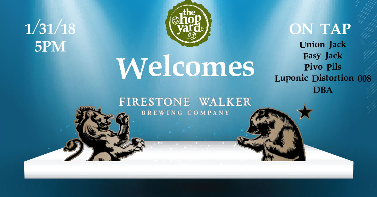 Firestone Walker Arrives at The Hop Yard 1/31/18 at 5PM